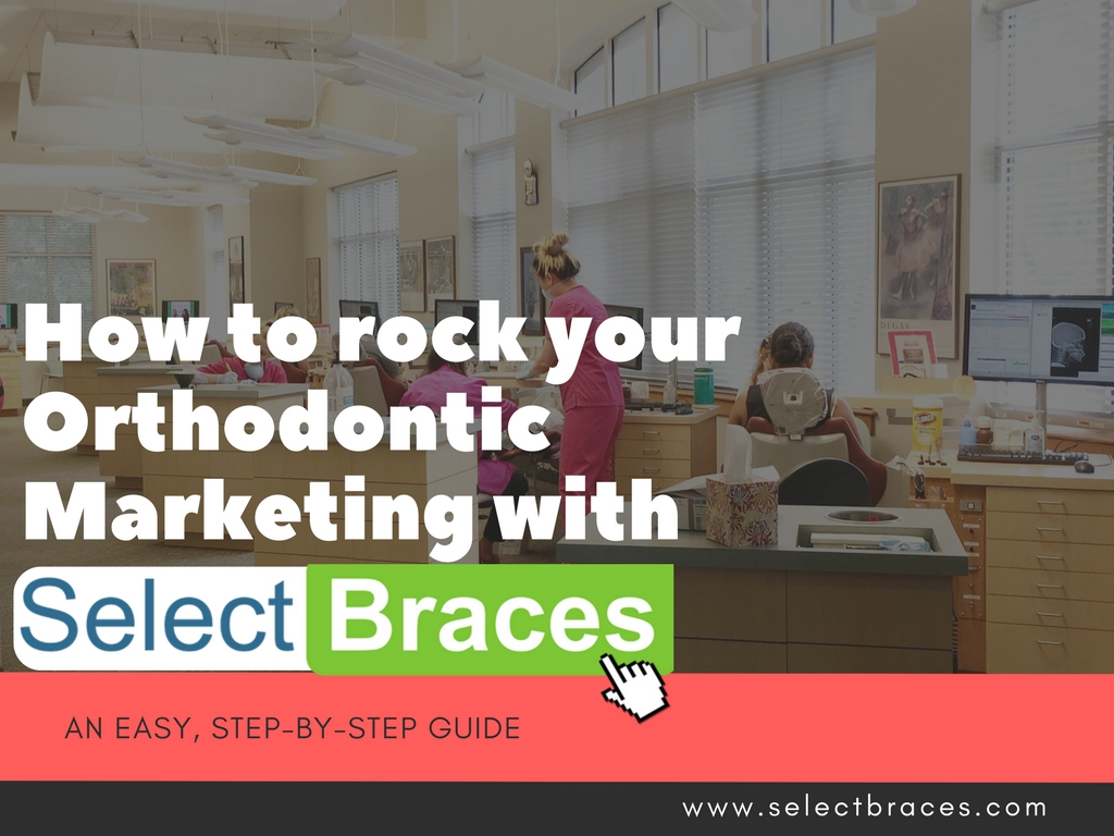 How to Conquer Select Braces Marketing Like a Boss